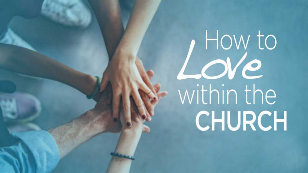 How to love within the church